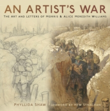 An Artist's War : The Art and Letters of Morris and Alice Meredith Williams, Hardback Book