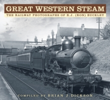 Great Western Steam : The Railway Photographs of R.J. (Ron) Buckley, Paperback Book