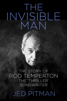 The Invisible Man : The Story of Rod Temperton, the 'Thriller' Songwriter, Hardback Book