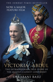Victoria & Abdul : The True Story of the Queen's Closest Confidant, Paperback Book