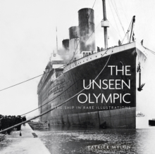 The Unseen Olympic : The Ship in Rare Illustrations, Paperback / softback Book