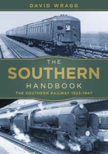 The Southern Handbook : The Southern Railway 1923-1947, Paperback Book