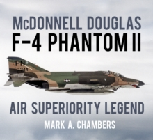 McDonnell Douglas F-4 Phantom II : Air Superiority Legend, Paperback Book