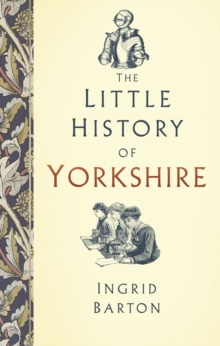 The Little History of Yorkshire, Hardback Book