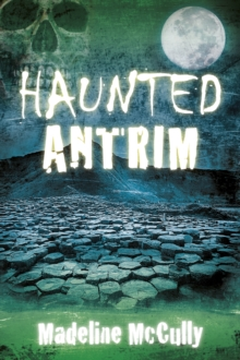 Haunted Antrim, Paperback Book