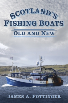 Scotland's Fishing Boats : Old and New, Paperback / softback Book