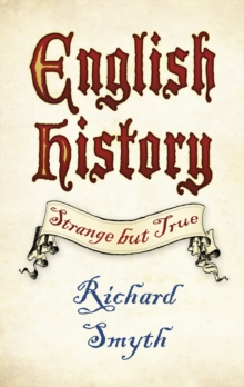 English History: Strange but True, Paperback Book