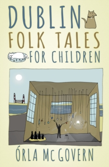 Dublin Folk Tales for Children, Paperback Book