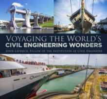 Voyaging the World's Civil Engineering Wonders, Hardback Book
