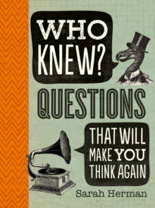 Who Knew? Questions That Will Make You Think Again, Paperback Book