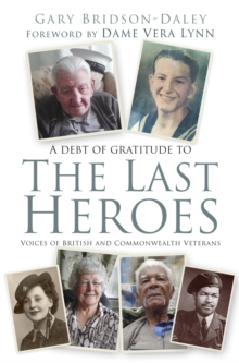 The Last Heroes : Voices of British and Commonwealth Veterans, Hardback Book