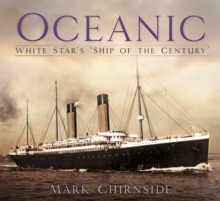 Oceanic : White Star's 'Ship of the Century', Paperback / softback Book