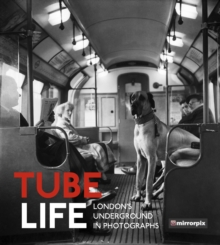 Tube Life : London's Underground in Photographs, Paperback / softback Book