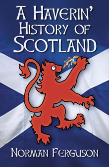 A Haverin' History of Scotland, Paperback / softback Book
