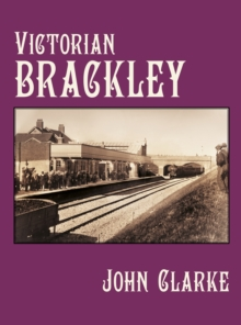 Victorian Brackley, Hardback Book