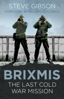 BRIXMIS : The Last Cold War Mission, Paperback / softback Book