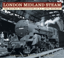 London Midland Steam : The Railway Photographs of R.J. (Ron) Buckley, Paperback / softback Book