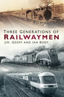 Three Generations of Railwaymen, Paperback / softback Book