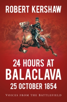 24 Hours at Balaclava : Voices from the Battlefield, Paperback / softback Book