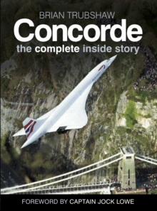 Concorde : The Complete Inside Story, Paperback / softback Book