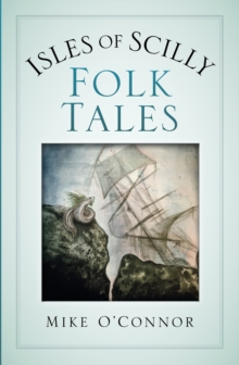 Isles of Scilly Folk Tales, Paperback / softback Book