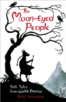 The Moon-Eyed People : Folk Tales from Welsh America, Paperback / softback Book