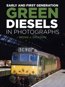 Early and First Generation Green Diesels in Photographs, Hardback Book