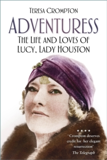 Adventuress : The Life and Loves of Lucy, Lady Houston, Hardback Book