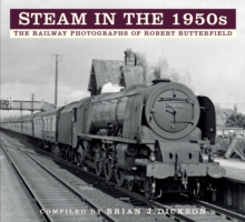 Steam in the 1950s : The Railway Photographs of Robert Butterfield, Paperback / softback Book
