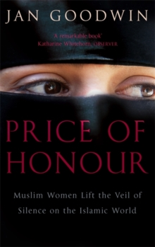 Price Of Honour : Muslim Women Lift the Veil of Silence, Paperback / softback Book