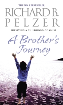A Brother's Journey : Surviving a Childhood of Abuse, Paperback Book