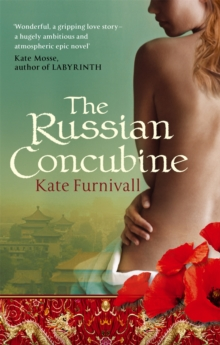The Russian Concubine : 'Wonderful . . . hugely ambitious and atmospheric' Kate Mosse, Paperback Book