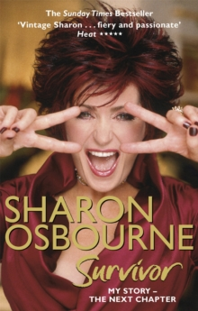 Sharon Osbourne Survivor : My Story - the Next Chapter, Paperback / softback Book