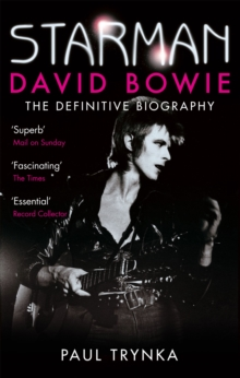 Starman : David Bowie - The Definitive Biography, Paperback Book