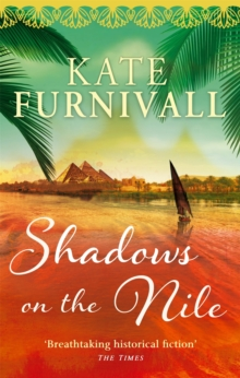 Shadows on the Nile : 'Breathtaking historical fiction' The Times, Paperback / softback Book