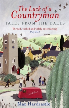 The Luck Of A Countryman : Tales from the Dales, Paperback / softback Book