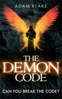 The Demon Code : A breathlessly thrilling quest to stop the end of the world, Paperback / softback Book