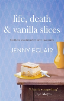 Life, Death and Vanilla Slices, Paperback / softback Book