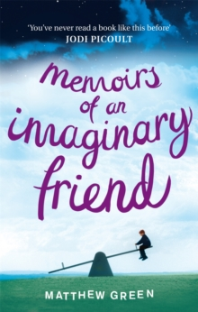 Memoirs Of An Imaginary Friend, Paperback / softback Book