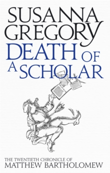 Death of a Scholar : The Twentieth Chronicle of Matthew Bartholomew, Paperback / softback Book