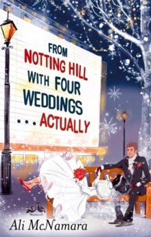 From Notting Hill with Four Weddings . . . Actually, Paperback Book