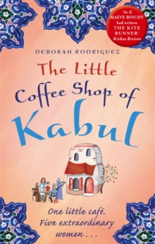 The Little Coffee Shop of Kabul, Paperback Book