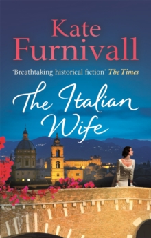 The Italian Wife : 'Breathtaking historical fiction' The Times, Paperback / softback Book
