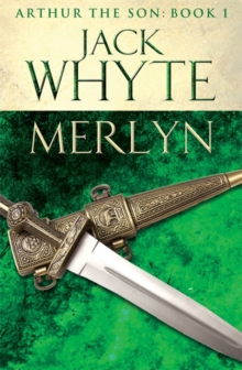 Merlyn : Legends of Camelot 6 (Arthur the Son - Book I), Paperback / softback Book