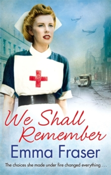 We Shall Remember : The choices she made under fire changed everything . . ., Paperback / softback Book