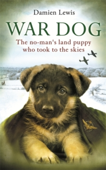 War Dog : The no-man's-land puppy who took to the skies, Paperback / softback Book