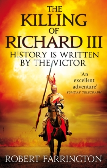 The Killing of Richard III : Wars of the Roses I, Paperback Book