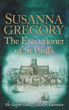 The Executioner of St Paul's : The Twelfth Thomas Chaloner Adventure, Paperback Book