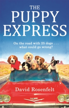 The Puppy Express : On the road with 25 rescue dogs . . . what could go wrong?, Paperback / softback Book