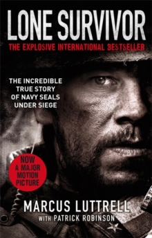 Lone Survivor : The Incredible True Story of Navy SEALs Under Siege, Paperback / softback Book